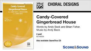 Candy-Covered Gingerbread House, by Andy Beck – Score & Sound