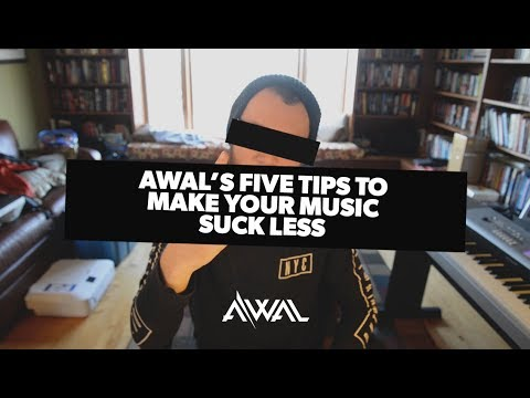AWAL's 5 Tips to Make Your Music Suck Less Mp3