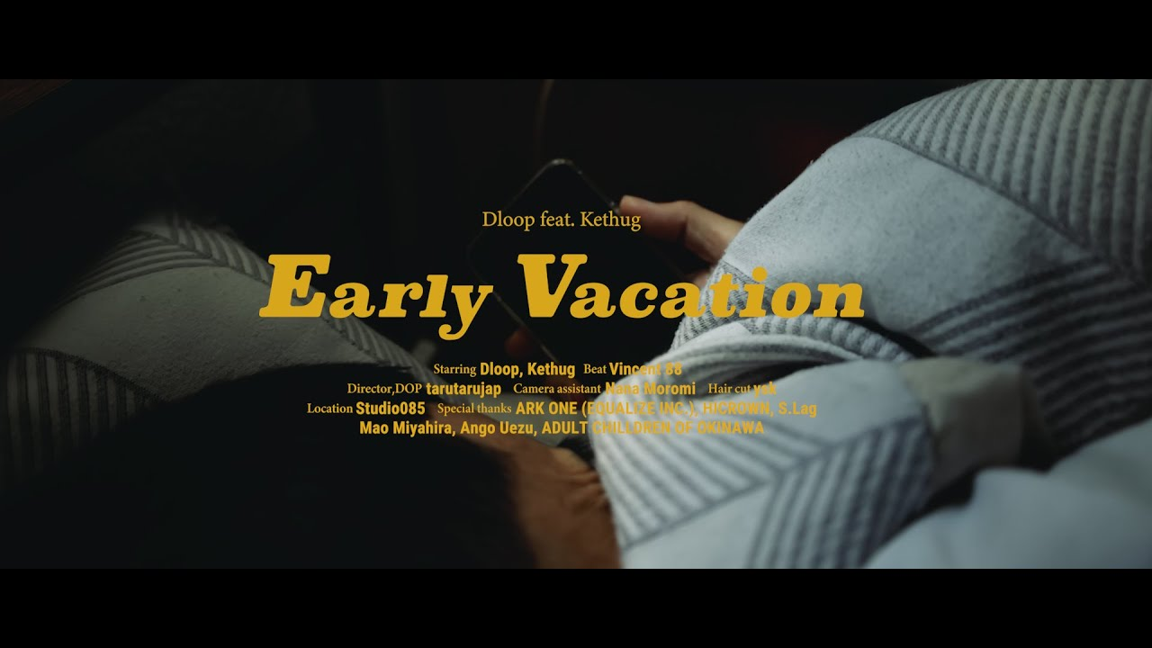 Dloop NEW MV 『EARLY VACATION feat.Kethug (Beat by Vincent 88)』