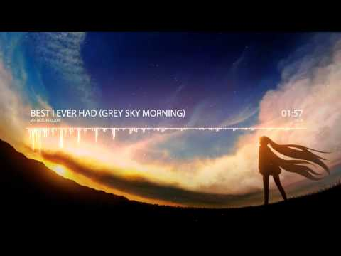 Nightcore - Best I Ever Had (Grey Sky...