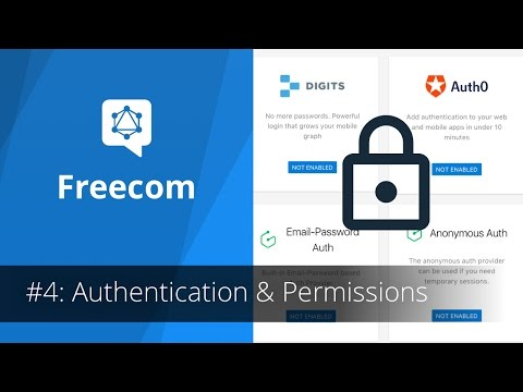 Freecom Tutorial: Controlling Data Access with Authentication & Permissions (4/6)