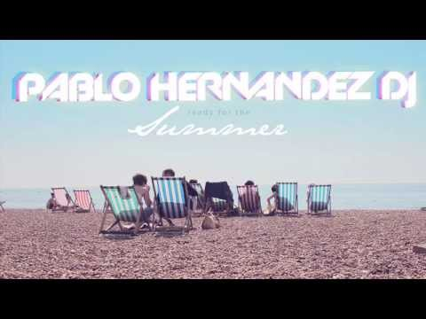 Ready for the summer - Pablo Hernandez DJ (Special Session Abril 2014)