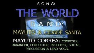 MAYUTO CORREA MAYUTO & CIDADE SANTA   THE WORLD
