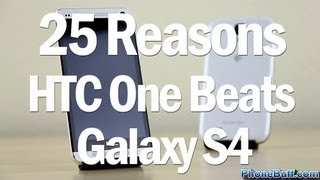 25 Reasons Why HTC One Is Better Than Galaxy S4