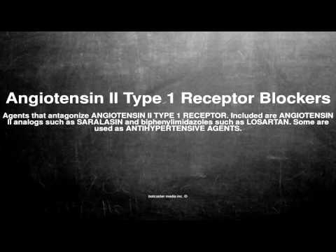 Medical vocabulary: What does Angiotensin II Type 1 Receptor Blockers mean