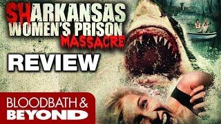Sharkansas Women's Prison Massacre (2015) - Movie Review