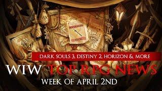 Top RPG News of The Week on Dark Souls 3, Destiny 2, Horizon Zero Dawn & More!