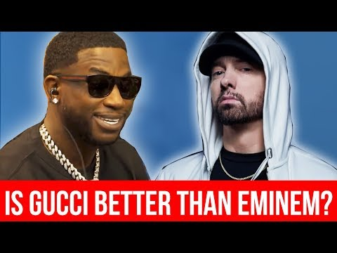 is Gucci Mane better than Eminem?