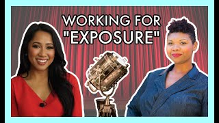 "DON'T do unpaid work ""for exposure."" Ask for this instead! (5 tips)"