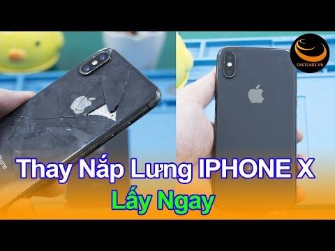 Quy trình thay nắp lưng iPhone X/ thay mặt kính sau iPhone X lấy ngay giá tốt