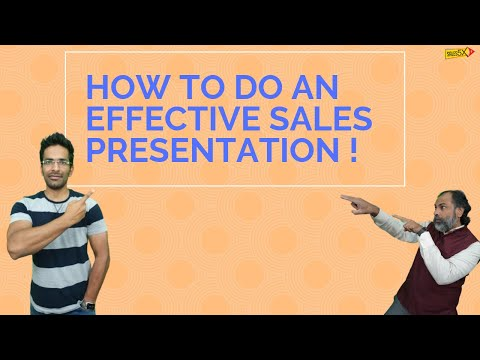 How To Make An Effective Sales Presentation!