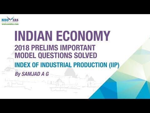 INDEX OF INDUSTRIAL PRODUCTION (IIP) | 2018 PRELIMS IMPORTANT MODEL QUESTION SOLVED | ECONOMY GURU