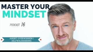Master Your Mindset Podcast #16. Angsten overwinnen