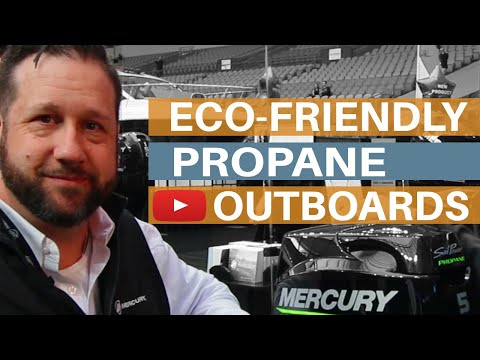PROPANE POWERS NEW ECO-FRIENDLY 5 HP OUTBOARD FROM MERCURY Episode #006 (2019)