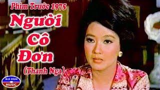 Phim Nguoi Co Don (Thanh Nga)
