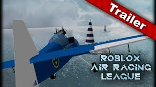 Roblox Air Racing League [TRAILER]