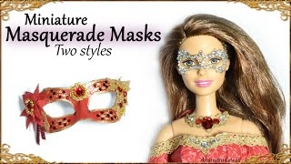 Miniature Masquerade Masks (Two styles) - Barbie / Doll Tutorial