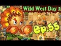 Plants vs. Zombies 2 (Chinese version) || Unlocked 4 new Plants || Wild West Day 2 (Ep.55)