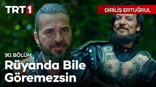 Diriliş Ertuğrul 90.Bölüm-Sultan39;ı Rüyanda Bile Göremezsin