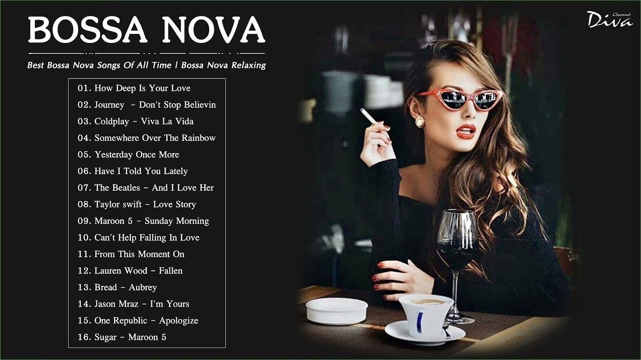 Bossa Nova Music Collection Best Bossa Nova Songs Of All Time Bossa Nova Relaxing Youtube