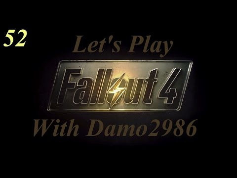 Let's Play Fallout 4 - Part 52