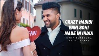 Enni Soni/Crazy Habibi★ Ep 2 | Guru Randhawa,Tulsi Kumar | New Song 2019