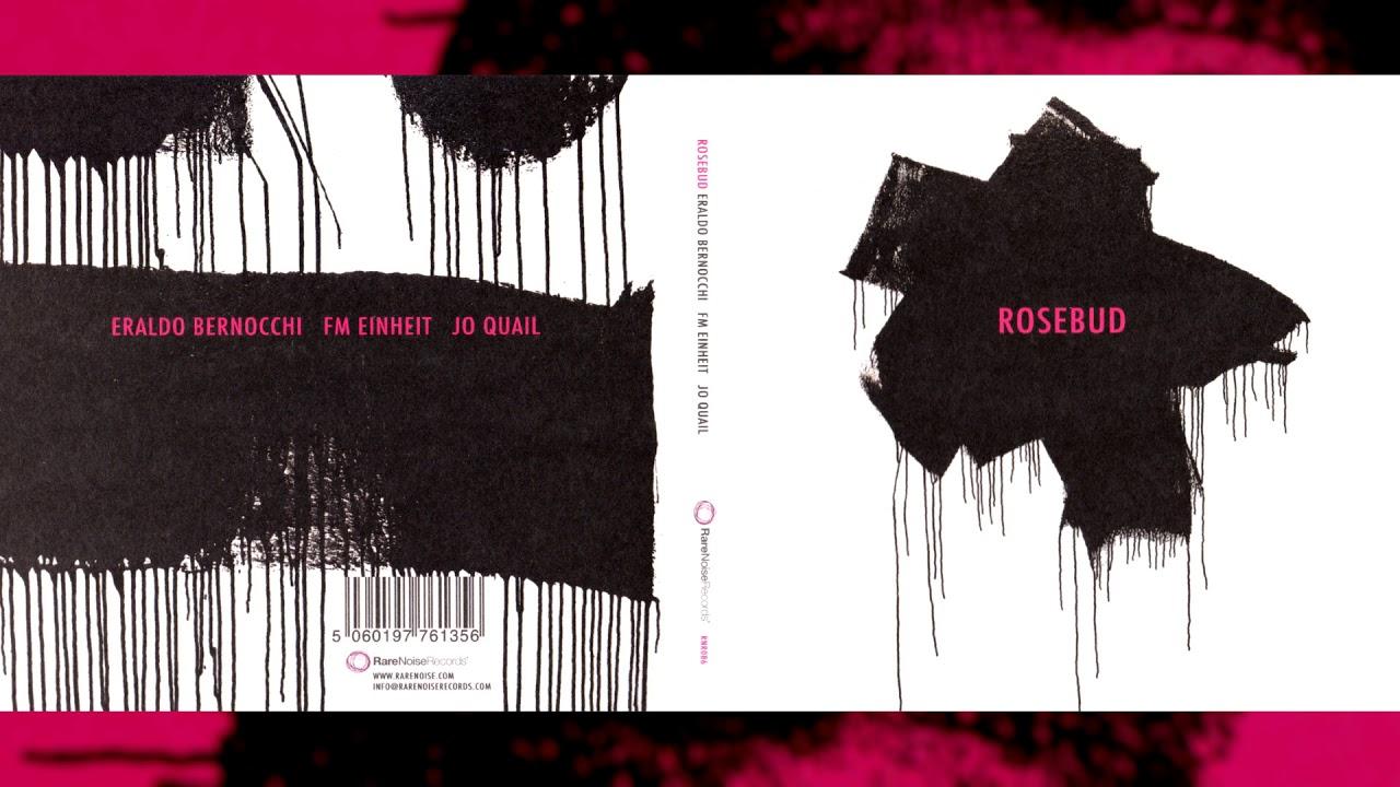 Eraldo Bernocchi & FM Einheit & Jo Quail - Rosebud