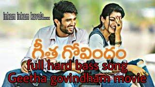 Geetha govindham movie inkam inkam kavala song remix DJ...video song 2018
