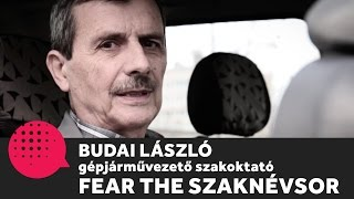 Budai László gépjárművezető szakoktató bemutatkozása  | Fear the Szaknévsor | Dumaszínház