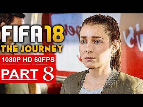 FIFA 18 THE JOURNEY Gameplay Walkthrough Part 8 [1080p HD 60FPS] - No Commentary (FULL GAME)