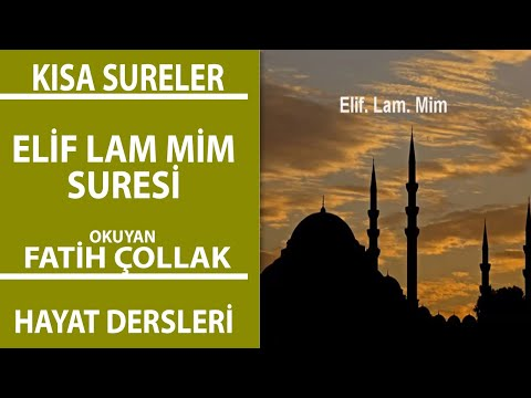 Elif Lam Mim Aşır Süresi Arapça Okunuşu ve Türkçe Meali Fatih Çollak