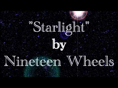 Starlight by Nineteen Wheels