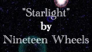 Watch Nineteen Wheels Starlight video