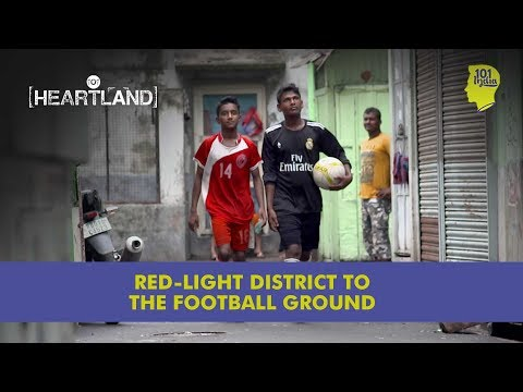 Football Stars Of Sonagachi | Unique Stories from India
