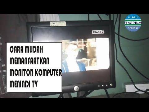 Cara Mudah Memanfaatkan Monitor Komputer Menjadi Tv Youtube