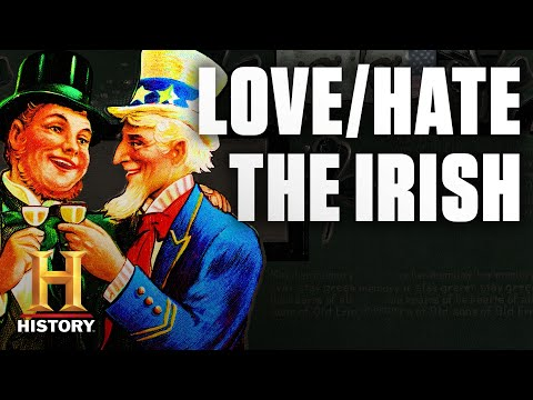 Why America Loves/Hated The Irish | History