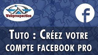 Comment créer un compte Facebook Pro