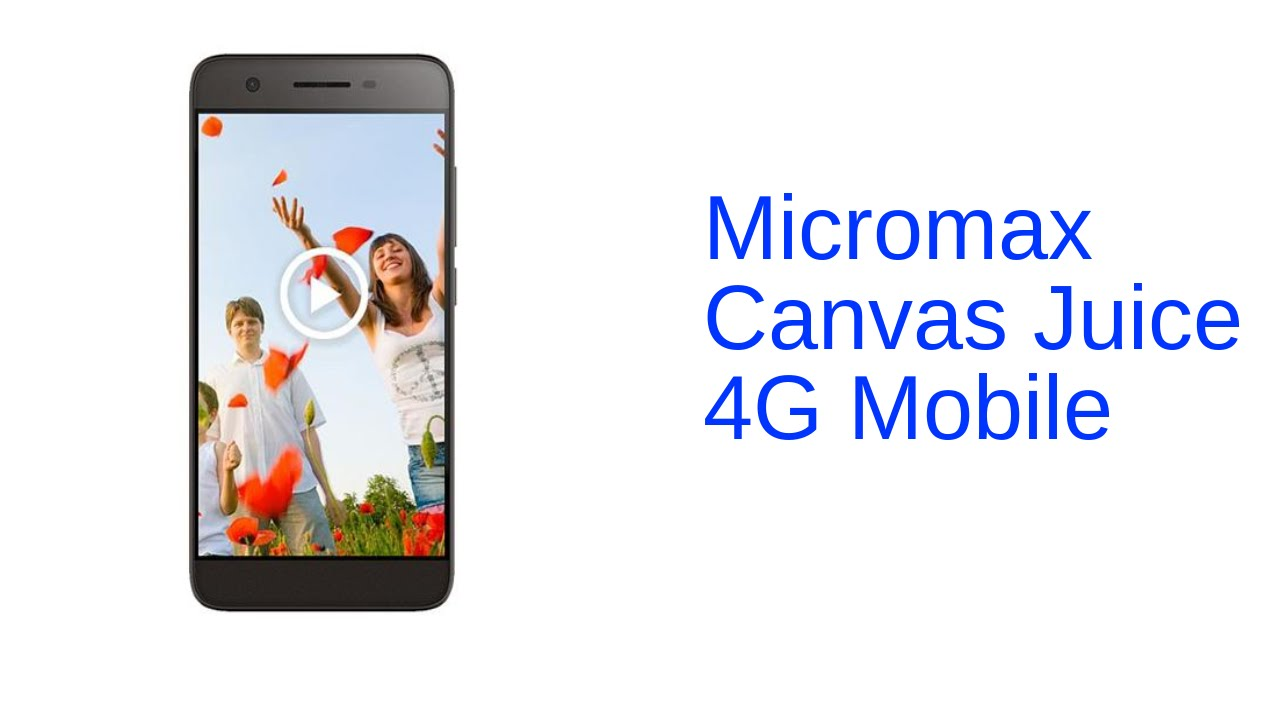 Micromax Canvas Juice 4G Mobile Specification [INDIA]