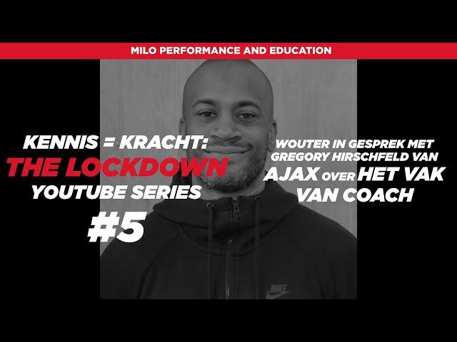 Kennis = Kracht: The Lockdown #5 Gregory Hirschfeld (AFC Ajax) Een gesprek over ons vak als coaches