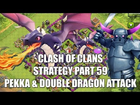 Clash of Clans Strategy - Part 59 - PEKKA & Double Dragon Attack