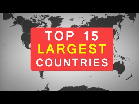 Top 15 Largest Countries in the World