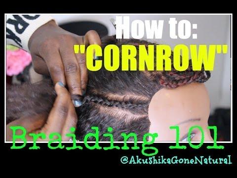 "Braiding 101: ""CORNROWS""- How to Easily Cornrow"
