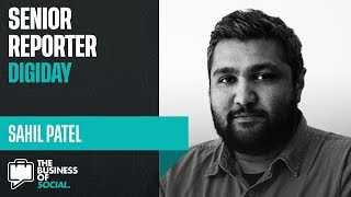 Ep 07: How Technology Is Disrupting Social Media with Sahil Patel