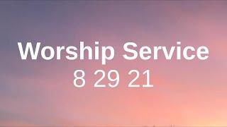 Worship Service 8 29 21
