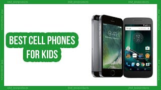 Best back to school phones 2018 - Best parent approved Cell phones for kids