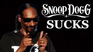 Top 10 Reasons Why Snoop Dogg Sucks