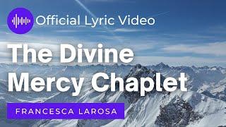 The Divine Mercy Chaplet - Francesca LaRosa (Official Lyric Video)