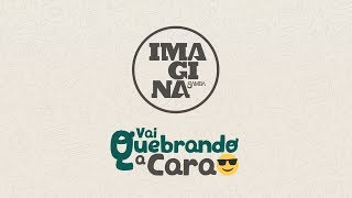 ImaginaSamba - Vai Quebrando a Cara (Lyric Vídeo)