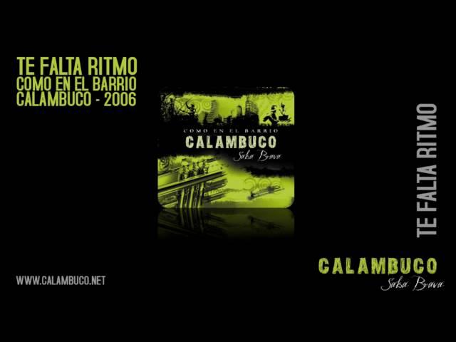 Te Falta Ritmo - Calambuco