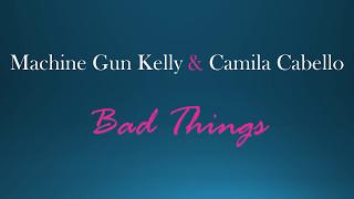 lirik lagu bad things - Machine Gun Kelly & Camila Cabello